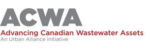 ACWA-Advancing Canadian Wastewater Assets/An Urban Alliance initiative